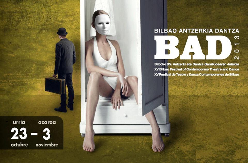 BAD 2013. FESTIVAL DE TEATRO Y DANZA DE BILBAO